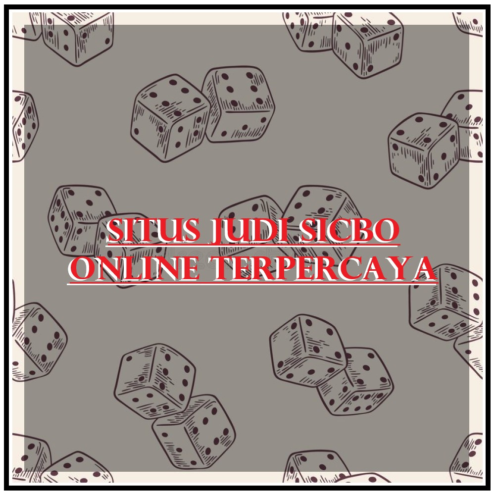 Daftar Situs Judi Sicbo Online Terpercaya